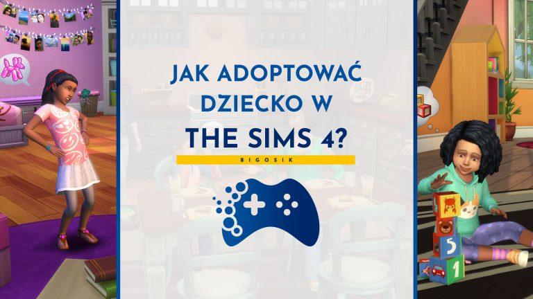Jak adoptować dziecko w The Sims 4?