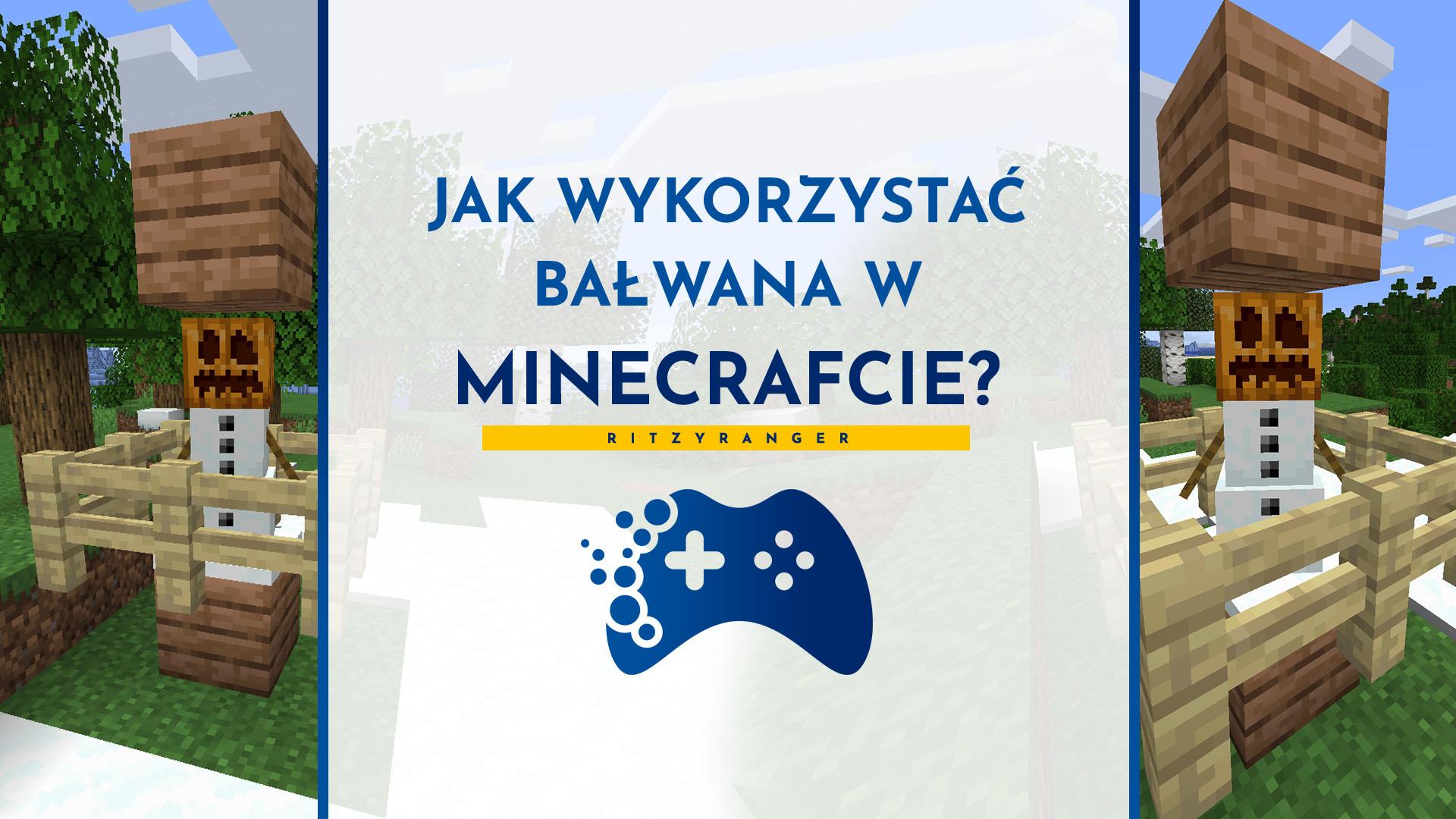 Jak wykorzystać bałwana w Minecraft
