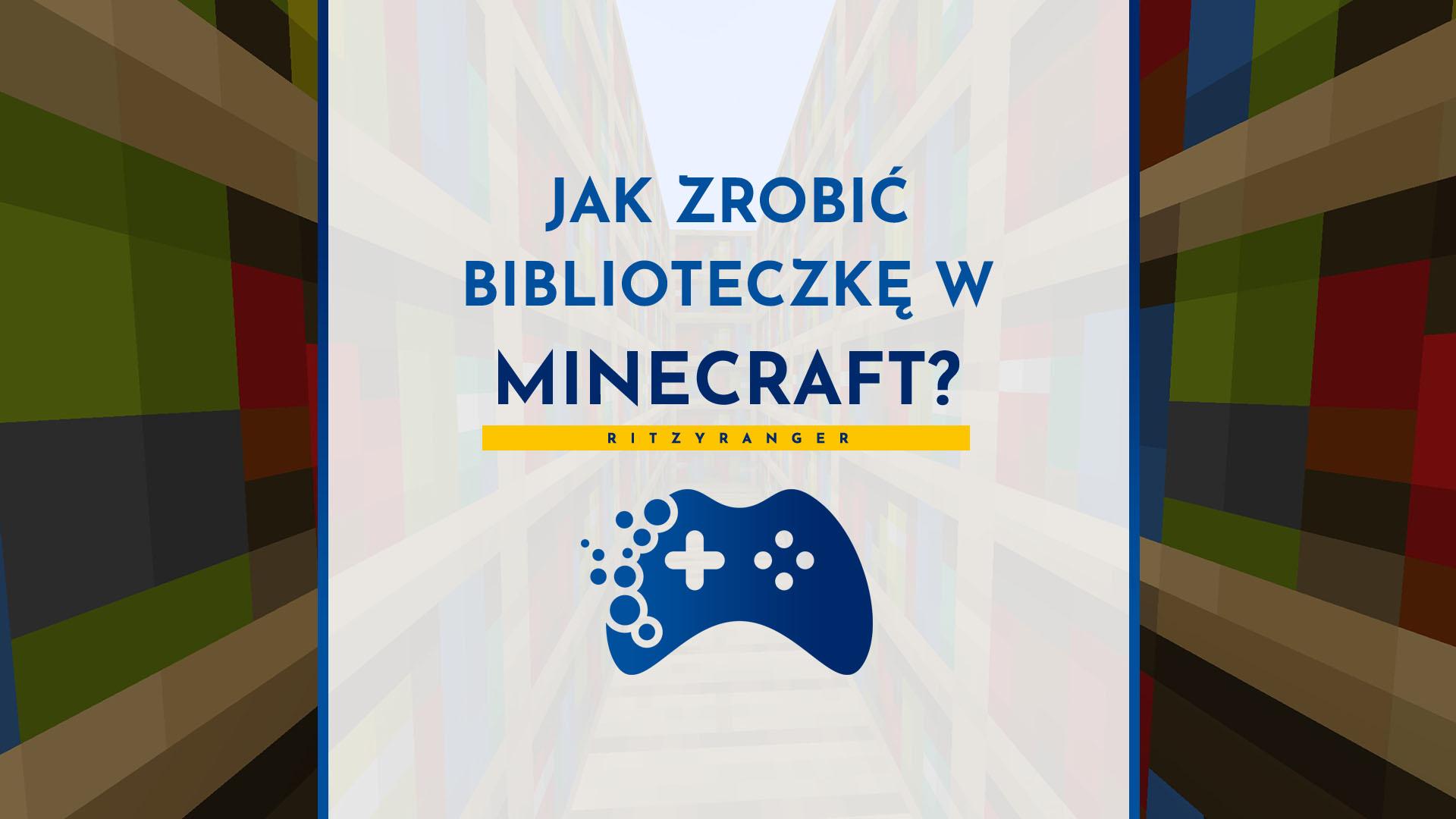 Jak zrobić biblioteczkę w Minecraft?