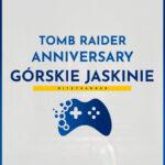 Poradnik Tomb Raider Anniversary - Górskie jaskinie, Peru