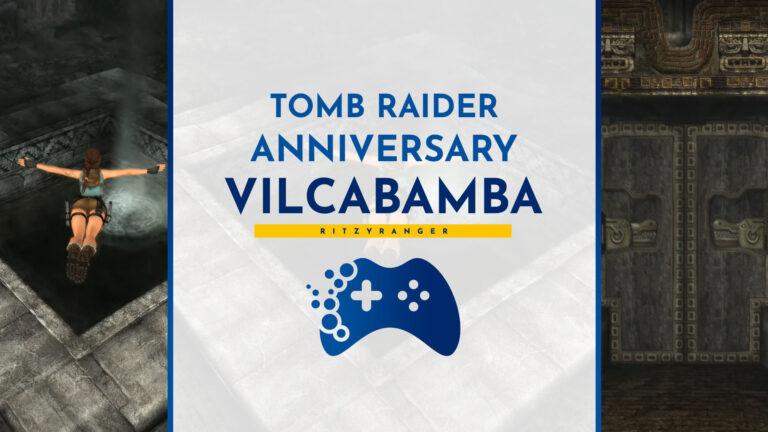 Poradnik Tomb Raider Anniversary - Vilcabamba