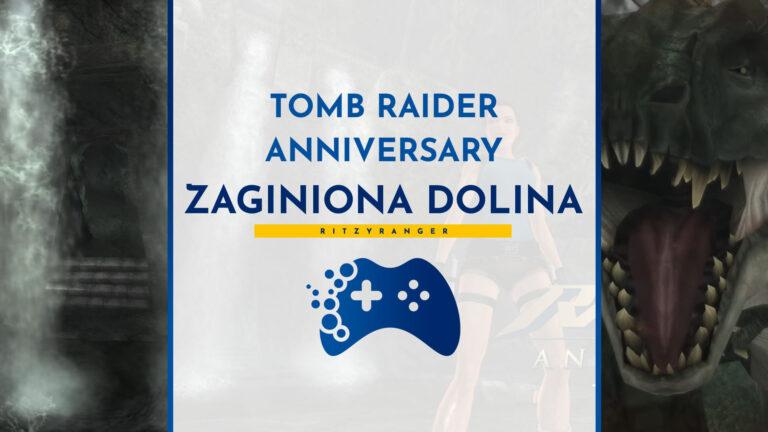 Poradnik Tomb Raider Anniversary - Zaginiona dolina