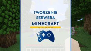 Tworzenie serwera Minecraft