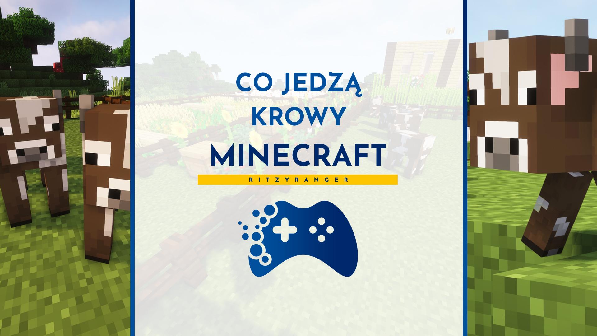 Co jedzą krowy w Minecraft