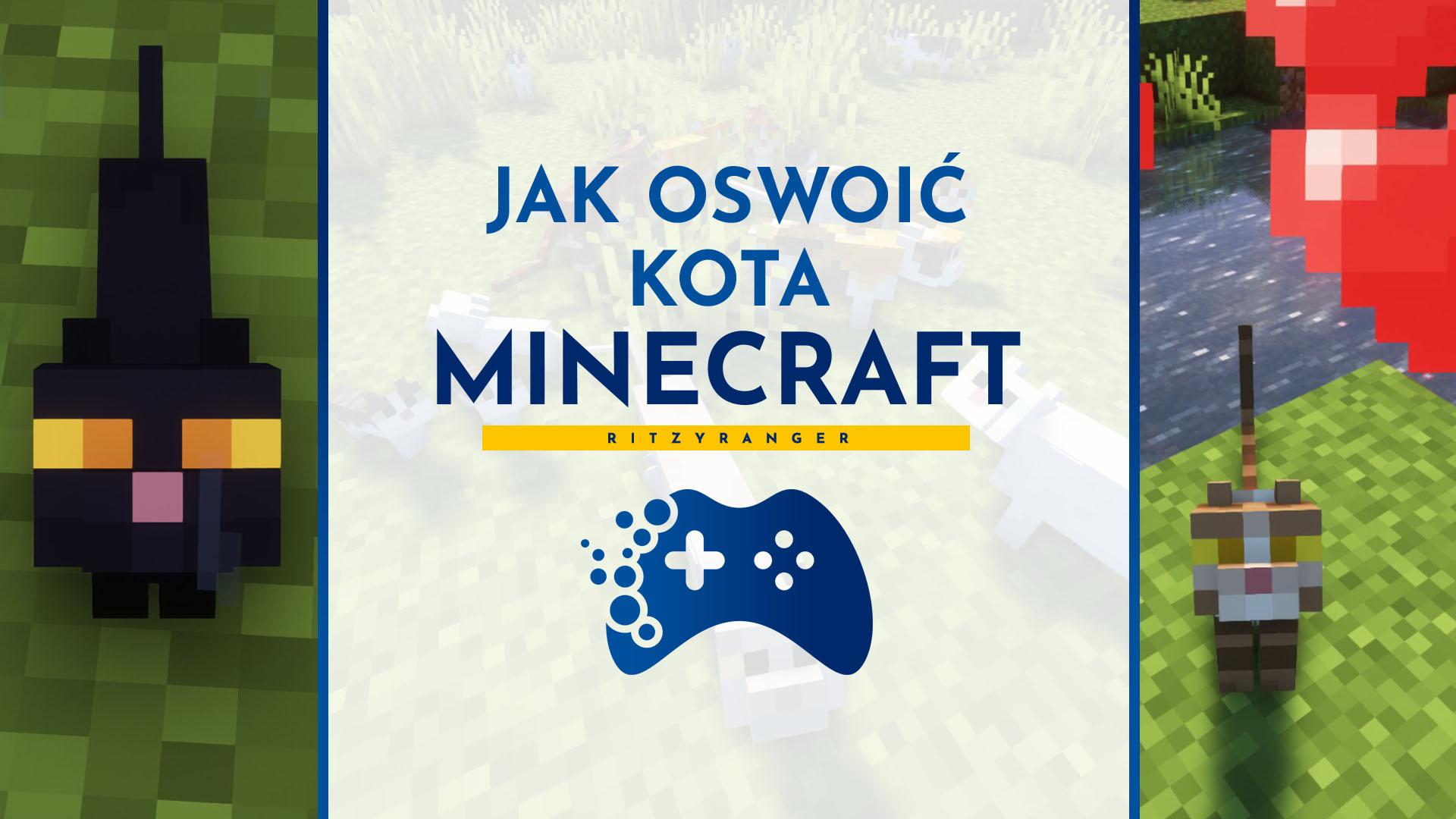 Jak oswoić kota w Minecraft