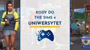 Kody do The Sims 4 Uniwersytet