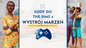 Kody do The Sims 4 Wystrój marzeń
