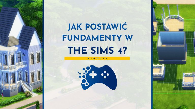 Jak postawić fundamenty w The Sims 4?