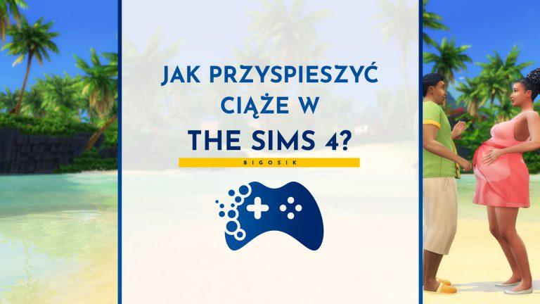 Jak przyspieszyć ciąże w The Sims 4?