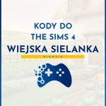 Kody do The Sims 4 Wiejska sielanka