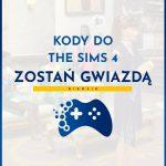 Kody do The Sims 4 Zostań Gwiazdą