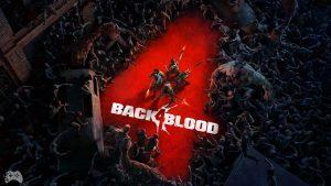 Nowy zwiastun Back 4 Blood na komputery