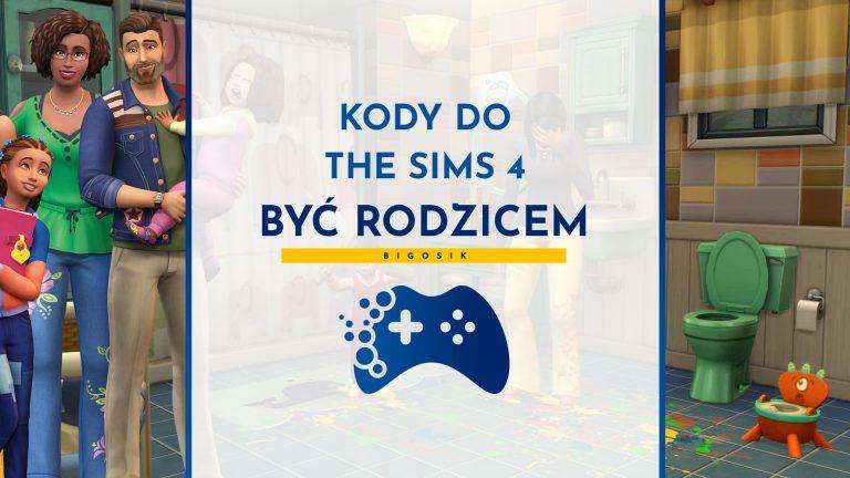 Kody do The Sims 4 Być rodzicem