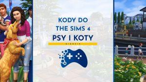 Kody do The Sims 4 Psy i koty