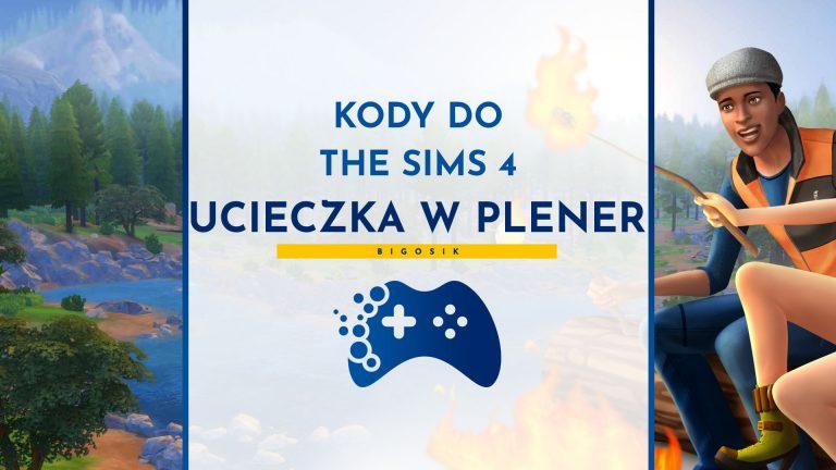 Kody do The Sims 4 Ucieczka w plener