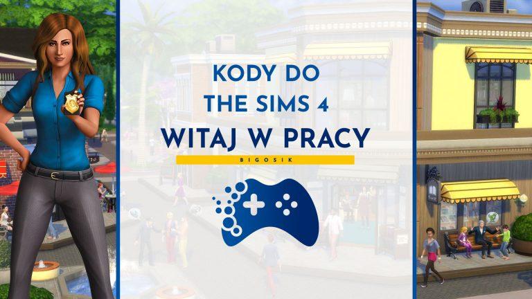 Kody do The Sims 4 Witaj w Pracy