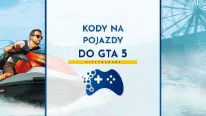 Kody na pojazdy do GTA 5