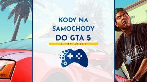 Kody na samochody do GTA 5