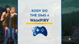 kody do the sims 4 wampiry