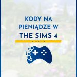 Kody na pieniądze kasę The Sims 4