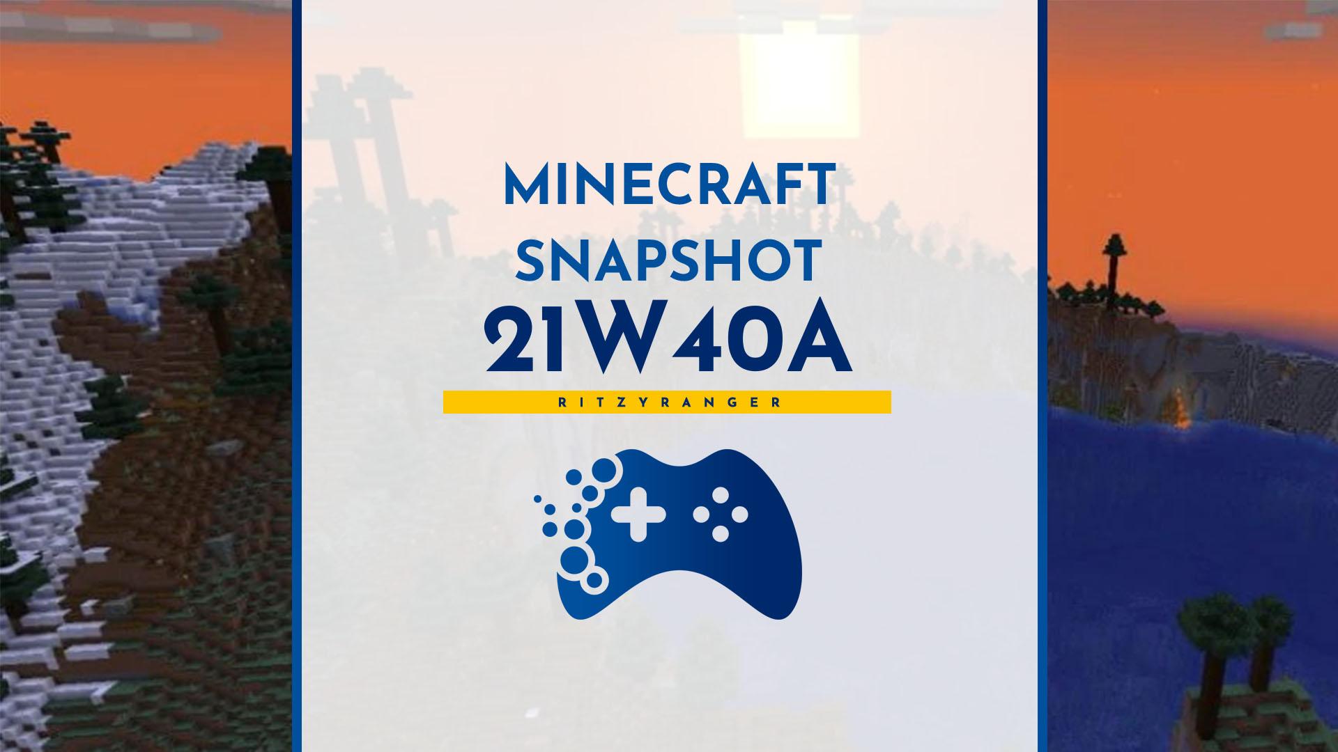 Minecraft Snapshot 21W40A lista zmian