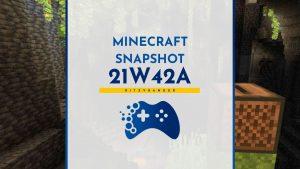 Minecraft Snapshot 21W42A - nowości i zmiany